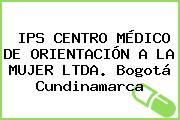 IPS CENTRO MÉDICO DE ORIENTACIÓN A LA MUJER LTDA. Bogotá Cundinamarca