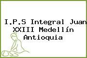 I.P.S Integral Juan XXIII Medellín Antioquia