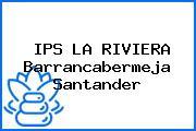 IPS LA RIVIERA Barrancabermeja Santander