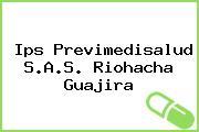 Ips Previmedisalud S.A.S. Riohacha Guajira