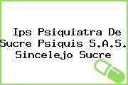 Ips Psiquiatra De Sucre Psiquis S.A.S. Sincelejo Sucre