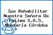Ips Rehabilitar Nuestra Señora De Fatima S.A.S. Montería Córdoba