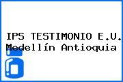 IPS TESTIMONIO E.U. Medellín Antioquia
