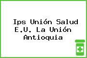 Ips Unión Salud E.U. La Unión Antioquia