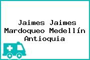 Jaimes Jaimes Mardoqueo Medellín Antioquia