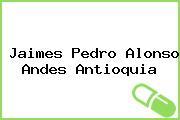Jaimes Pedro Alonso Andes Antioquia