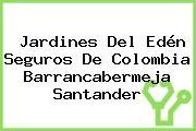 Jardines Del Edén Seguros De Colombia Barrancabermeja Santander