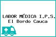 LABOR MÉDICA I.P.S. El Bordo Cauca