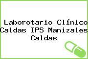 Laborotario Clínico Caldas IPS Manizales Caldas