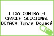LIGA CONTRA EL CANCER SECCIONAL BOYACA Tunja Boyacá