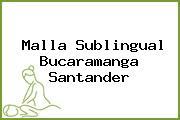 Malla Sublingual Bucaramanga Santander