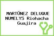 MARTÚNEZ DELUQUE NUMELYS Riohacha Guajira