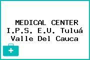MEDICAL CENTER I.P.S. E.U. Tuluá Valle Del Cauca