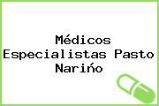 Médicos Especialistas Pasto Nariño