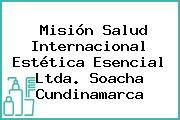 Misión Salud Internacional Estética Esencial Ltda. Soacha Cundinamarca