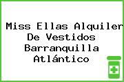 Miss Ellas Alquiler De Vestidos Barranquilla Atlántico