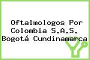 Oftalmologos Por Colombia S.A.S. Bogotá Cundinamarca