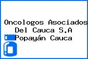 Oncologos Asociados Del Cauca S.A Popayán Cauca