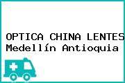 OPTICA CHINA LENTES Medellín Antioquia