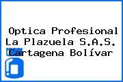 Optica Profesional La Plazuela S.A.S. Cartagena Bolívar