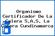 Organismo Certificador De La Calera S.A.S. La Calera Cundinamarca