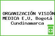 ORGANIZACIÓN VISIÓN MEDICA E.U. Bogotá Cundinamarca
