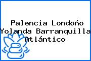 Palencia Londoño Yolanda Barranquilla Atlántico