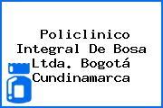 Policlinico Integral De Bosa Ltda. Bogotá Cundinamarca