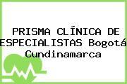 PRISMA CLÍNICA DE ESPECIALISTAS Bogotá Cundinamarca