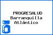PROGRESALUD Barranquilla Atlántico