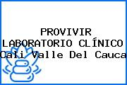 PROVIVIR LABORATORIO CLÍNICO Cali Valle Del Cauca