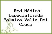 Red Médica Especializada Palmira Valle Del Cauca