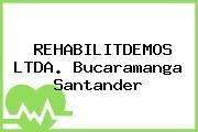 REHABILITDEMOS LTDA. Bucaramanga Santander