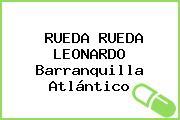 RUEDA RUEDA LEONARDO Barranquilla Atlántico