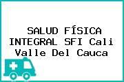 SALUD FÍSICA INTEGRAL SFI Cali Valle Del Cauca