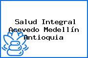 Salud Integral Acevedo Medellín Antioquia