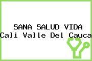 SANA SALUD VIDA Cali Valle Del Cauca