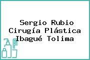 Sergio Rubio Cirugía Plástica Ibagué Tolima