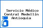 Servicio Médico Central Medellín Antioquia