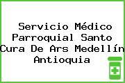Servicio Médico Parroquial Santo Cura De Ars Medellín Antioquia