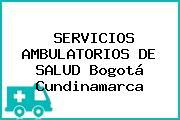 SERVICIOS AMBULATORIOS DE SALUD Bogotá Cundinamarca