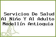Servicios De Salud Al Niño Y Al Adulto Medellín Antioquia