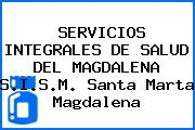SERVICIOS INTEGRALES DE SALUD DEL MAGDALENA S.I.S.M. Santa Marta Magdalena