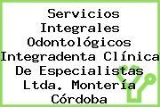 Servicios Integrales Odontológicos Integradenta Clínica De Especialistas Ltda. Montería Córdoba