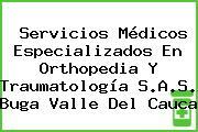 Servicios Médicos Especializados En Orthopedia Y Traumatología S.A.S. Buga Valle Del Cauca