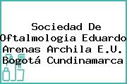 Sociedad De Oftalmologia Eduardo Arenas Archila E.U. Bogotá Cundinamarca