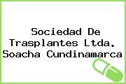 Sociedad De Trasplantes Ltda. Soacha Cundinamarca