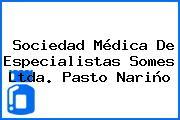 Sociedad Médica De Especialistas Somes Ltda. Pasto Nariño