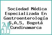 Sociedad Médica Especializada En Gastroenterología S.A.S. Bogotá Cundinamarca