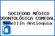 SOCIEDAD MÉDICO ODONTOLÓGICA COMEDAL Medellín Antioquia